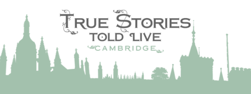 True Stories Told Live Cambridge